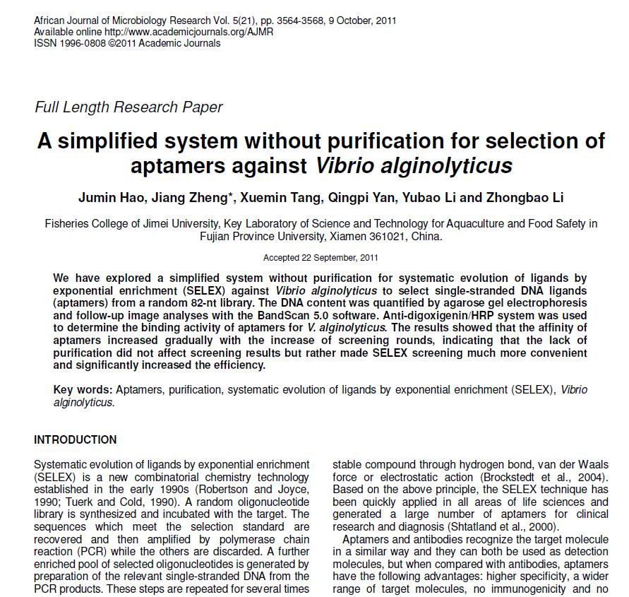 Hao J M, Zheng J, Tang X M, Yan Q P, Li Y B, Li Z B. 2011. A simplified system without purification for selection of aptamers against Vibrio alginolyticus. African Journal of Microbiology Research, 5: 3564-3568.